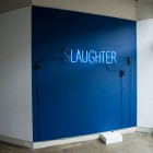 Christine Negus, <em>slaughter/laughter</em>, neon sign, 2012. Documentation by Morris Lum.